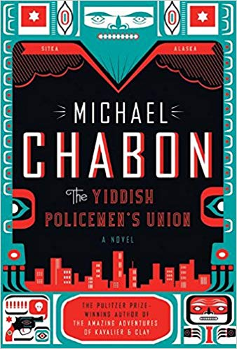 Yiddish Policeman's Union by Michael Chabon