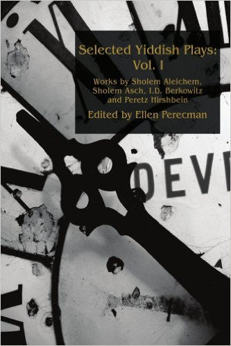 Selected Yiddish Plays Vol. I Edited by Ellen Perecman