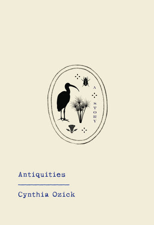 Antiquities by Cynthia Ozick