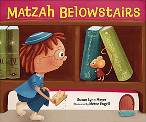 Matzah Belowstairs by Susan Lynn Meyer