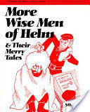 More Wise Men of Helm and Their Merry Tales by Solomon Simon