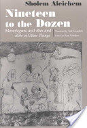 Nineteen to the Dozen by Sholem Aleichem, Ted Gorelick, Ken Frieden