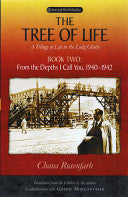 The Tree of Life: A Trilogy of life in the Lodz Ghetto, Book Two by Chava Rosenfarb