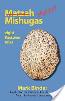 Matzah Mishugas by Mark Binder