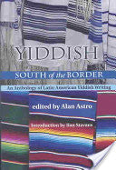 Yiddish South of the Border by Alan Astro