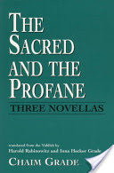The Sacred and the Profane by Chaim Grade