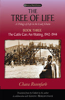 The Tree of Life: A Trilogy of life in the Lodz Ghetto, Book Three by Chava Rosenfarb