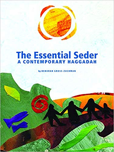 The Essential Seder: A Contemporary Haggadah by Deborah Gross-Zuchman