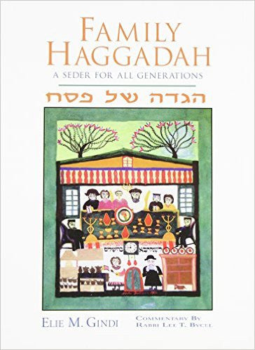Family Haggadah: A Seder for All Generations by Elie M. Gindi