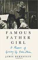 Famous Father Girl: A Memoir of Growing Up Bernstein by Jamie Bernstein
