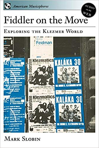 Fiddler on the Move: Exploring the Klezmer World by Mark Slobin