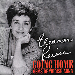 Eleanor Reissa: Going Home, Gems of Yiddish Song