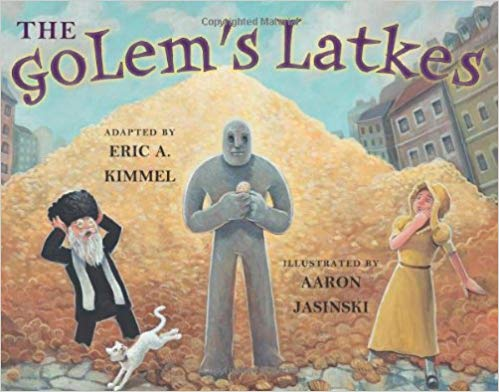 The Golem's Latkes by Kimmel Eric