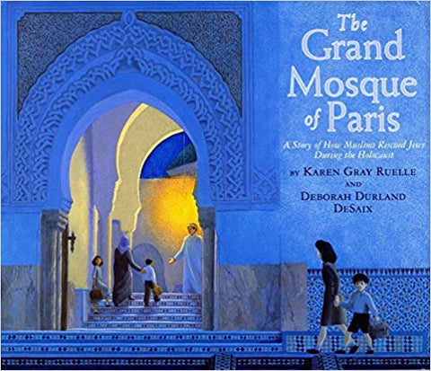 The Grand Mosque of Paris by Karen Gray Ruelle and Deborah Durland DeSaix