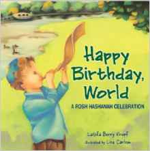 Happy Birthday, World: A Rosh Hashanah Celebration by Latifa Berry Kropf