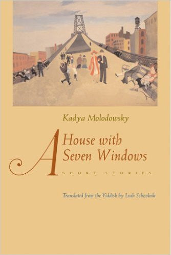 A House With Seven Windows by Kadia Molodowsky