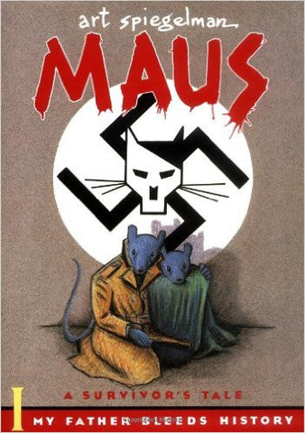 Maus: A Survivor's Tale: My Father Bleeds History by Art Spiegelman
