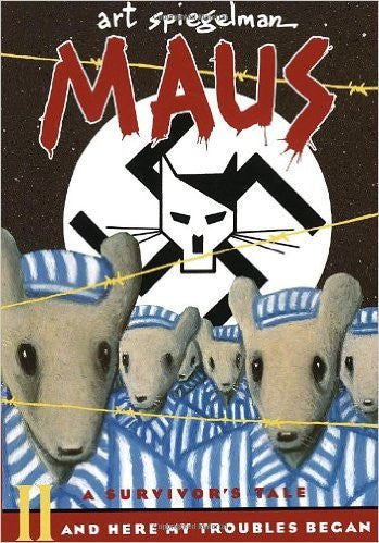 Maus II: A Survivor's Tale: And Here My Troubles Began by Art Spiegelman