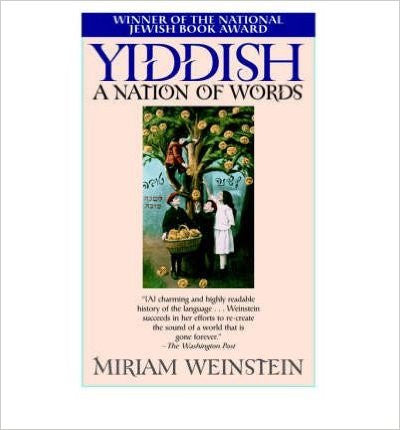 Yiddish: A Nation of Words by Miriam Weinstein