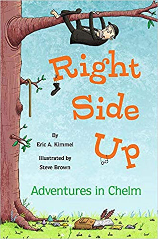 Right Side Up: Adventures in Chelm by Eric Kimmel