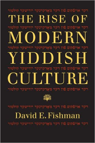 Rise of Modern Yiddish Culture  by David Fishman