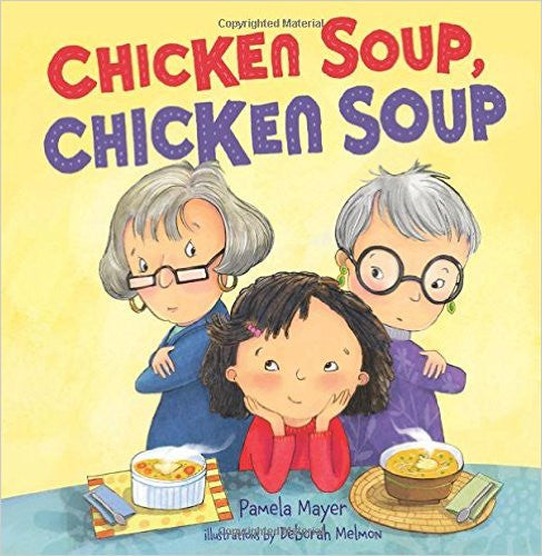 Chicken Soup, Chicken Soup by Pamela Mayer