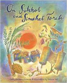 On Sukkot and Simchat Torah by Cathy Goldberg Fishman