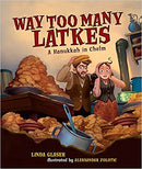 Way Too Many Latkes: A Hanukkah in Chelm by Linda Glaser
