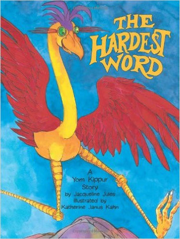 The Hardest Word: A Yom Kippur Story by Jaqueline Jules