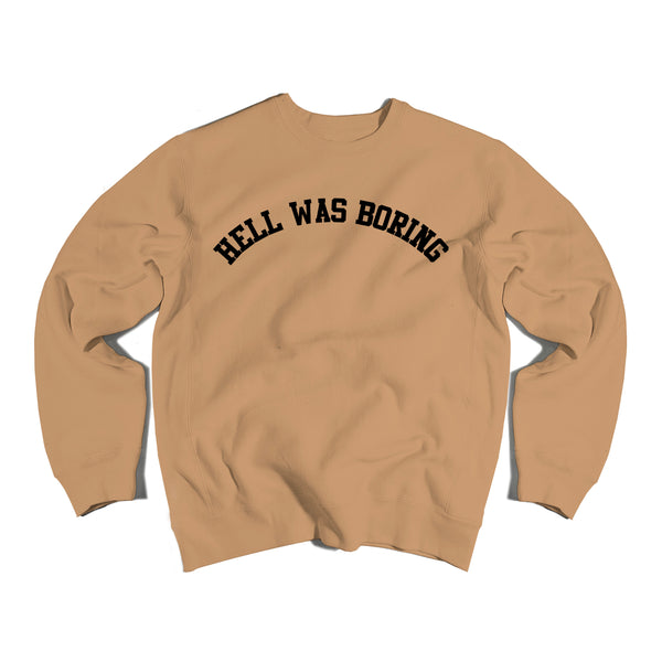 Hell Was Boring Crewneck in White