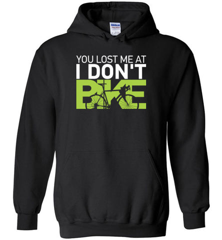 """You lost me at I DON'T BIKE"" Cycling Hoodie"