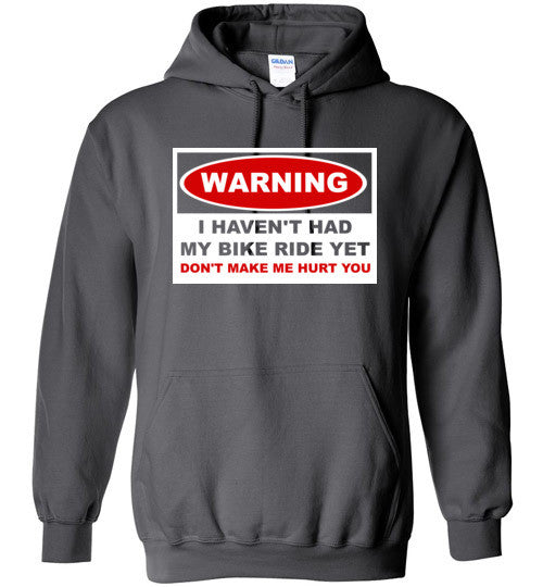 """Warning. I Haven't Had My Bike Ride Yet!"" Cycling Hoodie"