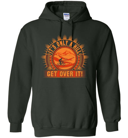 """It's Only A Hill-Get Over It!"" Cycling Hoodie"