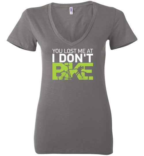 """You lost me at I DON'T BIKE"" Ladies T-Shirt"