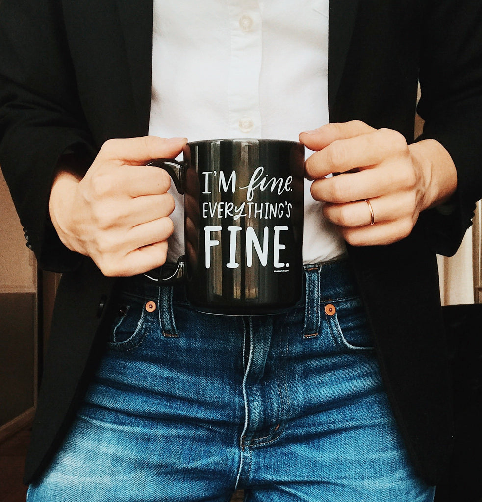 EVERYTHING'S FINE 15 OZ. CERAMIC MUG