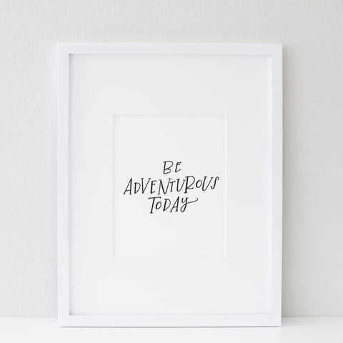 PRINTABLE / BE ADVENTUROUS