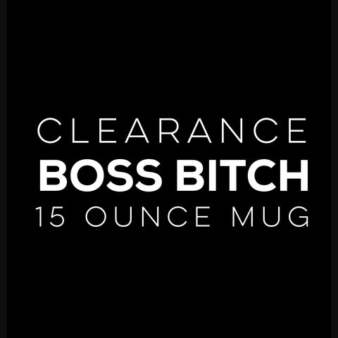 CLEARANCE BOSS BITCH 15 OZ. MUG, BLACK