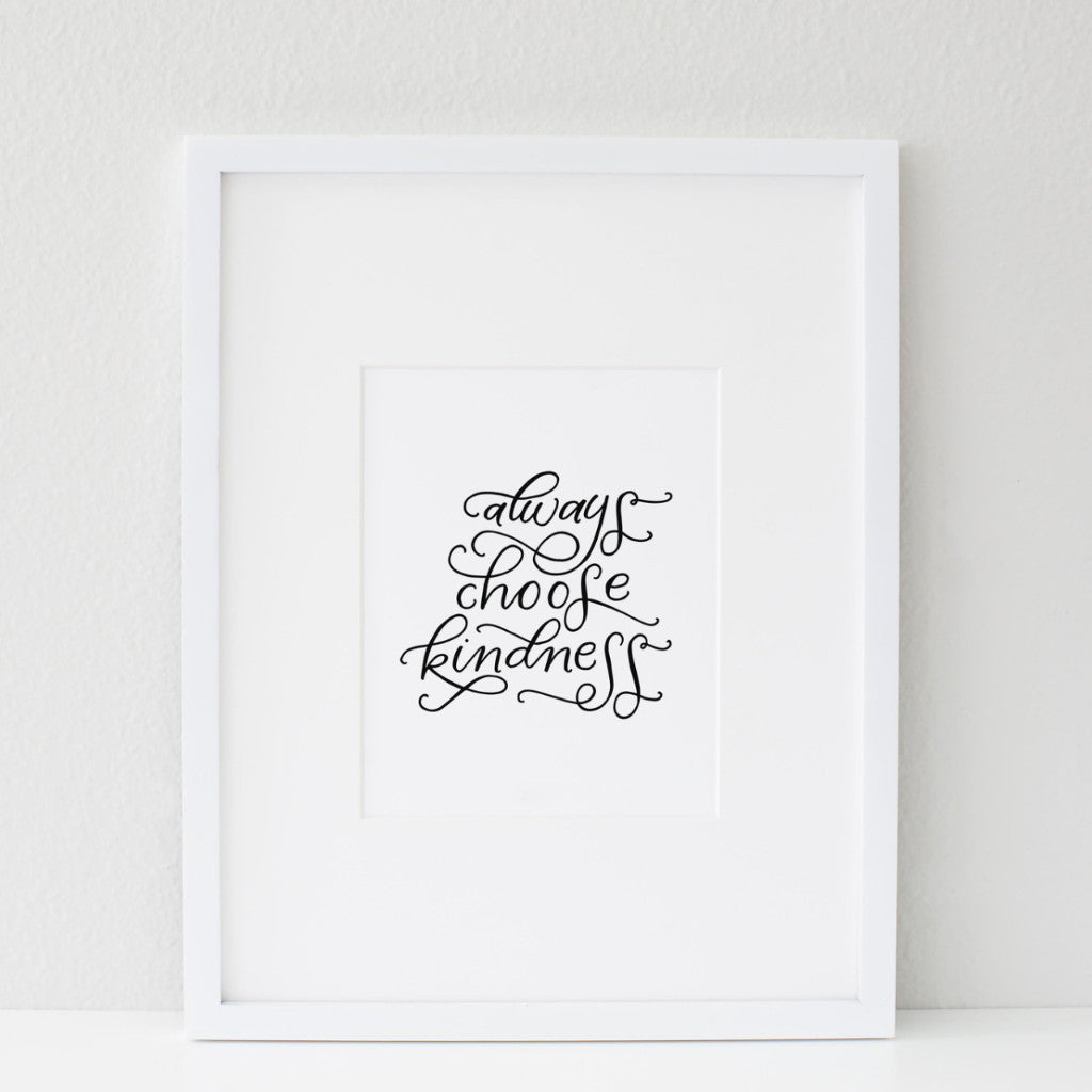 PRINTABLE / CHOOSE KINDNESS