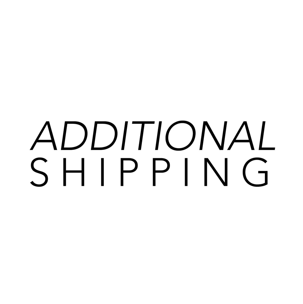 RE-SHIP / ADDITIONAL SHIPPING
