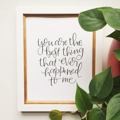 YOU ARE THE BEST THING 8X10 PRINT