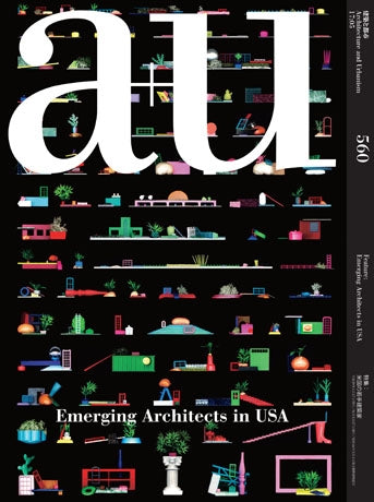 A+U 560: Emerging Architects in USA