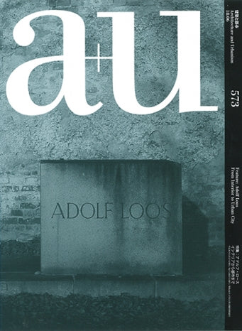 A+U 573: ADOLF LOOS. From Interior to Urban City
