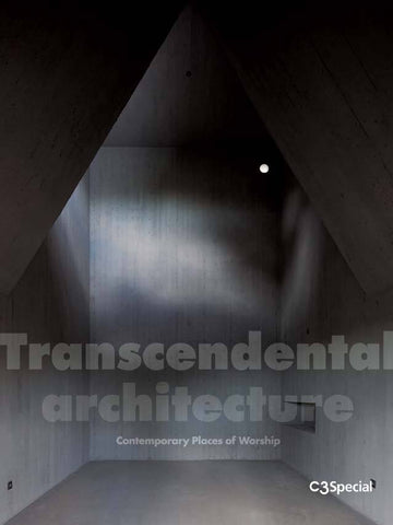 C3 SPECIAL: TRANSCENDENTAL ARCHITECTURE. Contemporary Place of Worship