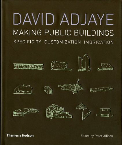DAVID ADJAYE. Making Public Buildings