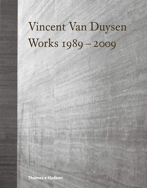 VINCENT VAN DUYSEN. Works 1989-2009