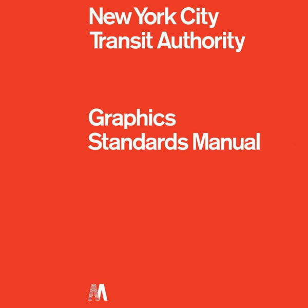 GRAPHIC STANDARDS MANUAL. New York City Transit Authority