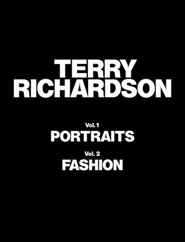 TERRY RICHARDSON. Volumes 1 & 2 - Portraits and Fashion