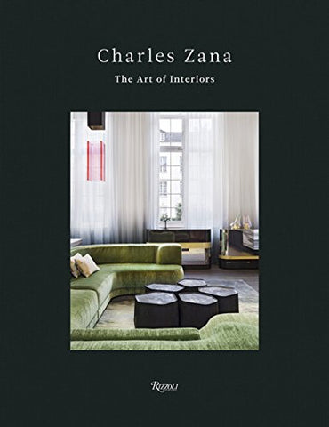 CHARLES ZANA. The Art of Interiors