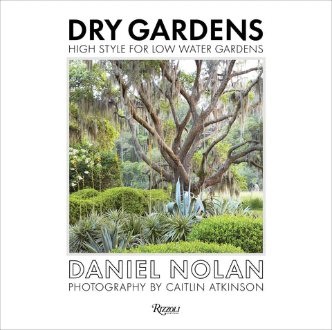 DRY GARDENS. High Style for Low Water Gardens