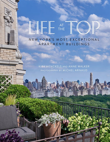 LIFE AT THE TOP. New York's Most Exceptional Apartment Buildings